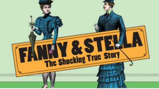 Fanny and Stella, Above The Stag Theatre